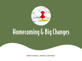 Homecoming and Big Changes
