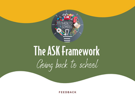 The ASK Framework- Going Back to School