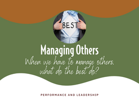 When we have to manage others, what do the best do?