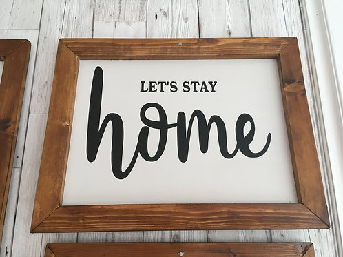 lets stay home farmhouse sign