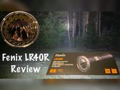 A 12,000 Lumen Flashlight - Fenix LR40R