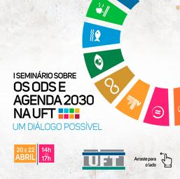 I Seminário sobre os ODS e da Agenda 2030 na UFT: Um diálogo possível