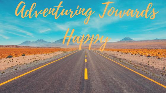 Adventuring Towards Happy: A Journey