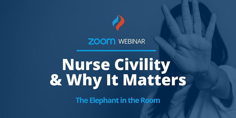 Nurse Civility and Why It Matters: The Elephant in the Room