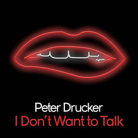 Peter Drucker - I Don't Want to Talk.jpg