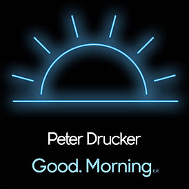 Peter Drucker - Good. Morning.jpg