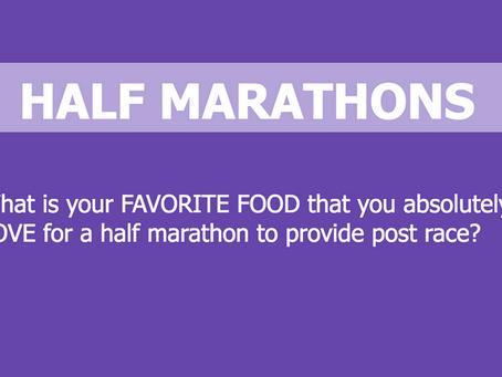 Attention Half Marathon Race Directors - We asked what FOOD your Half Marathon Participants LOVE pos