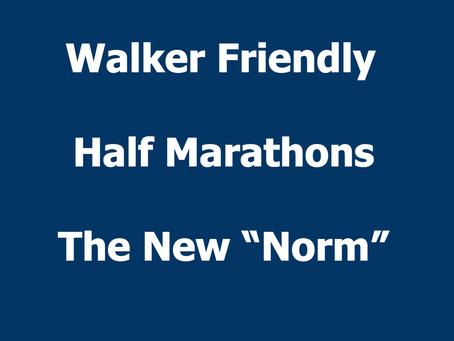 Walker Friendly Half Marathons becoming the Norm