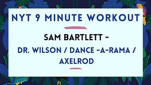 Sam Bartlett - Dr. Wilson / Dance-A-Rama / Axelrod