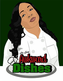Awkward Dishes by Chef Leta Lundy
