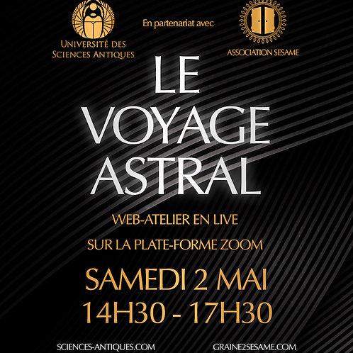 COMPLET •  Le Voyage Astral • Samedi 2 Mai - 14h30/17h30