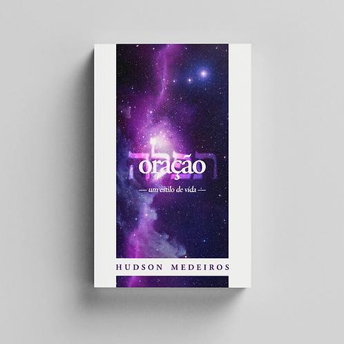 Livro : Oração, um estilo de vida . Hudson Medeiros