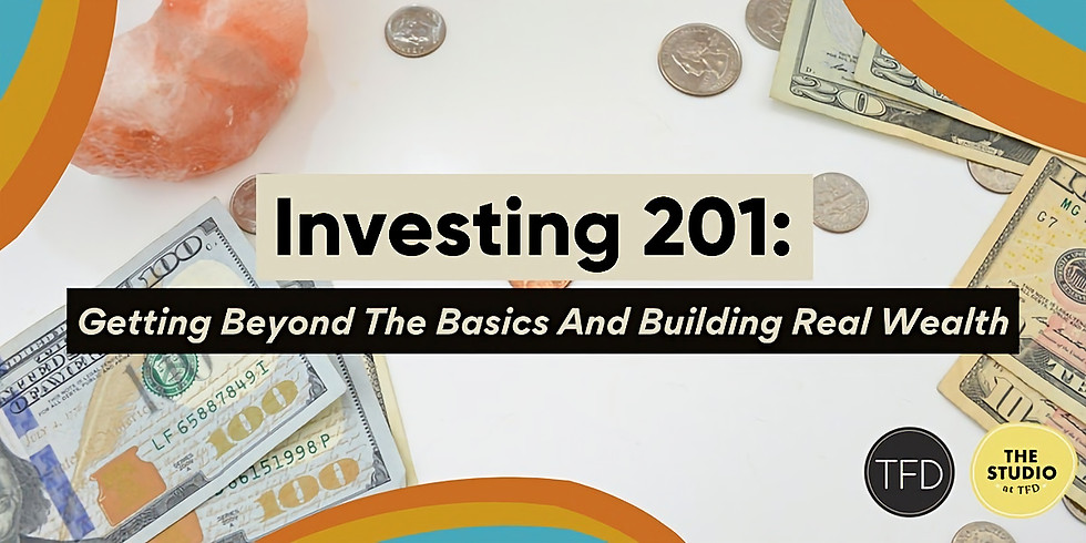 Getting Beyond the Basics and Building Real Wealth