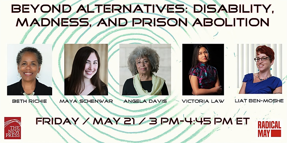 Beyond Alternatives: Disability, Madness and Prison Abolition