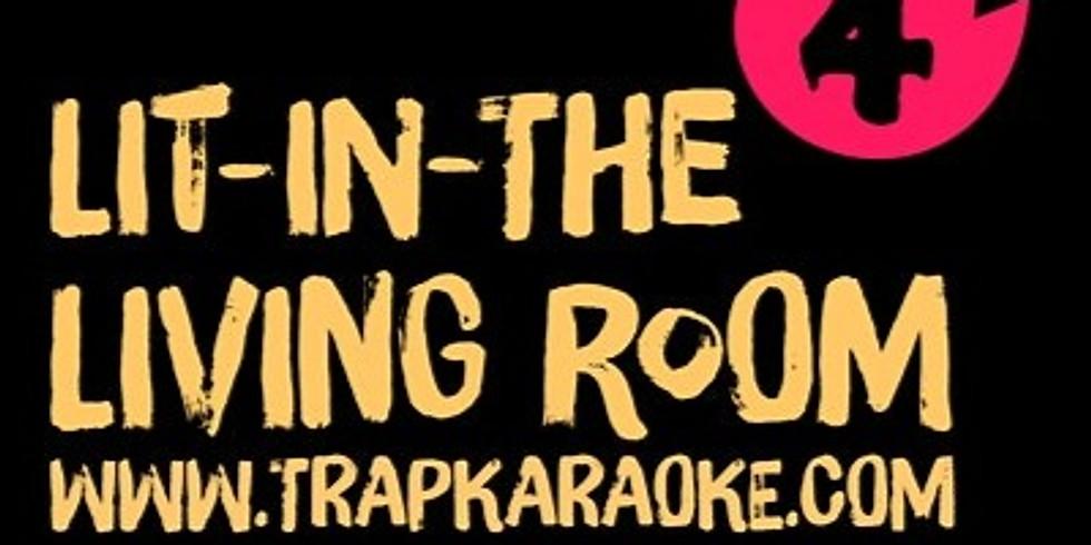 Trap Karaoke: Lit-In-The Living Room 4