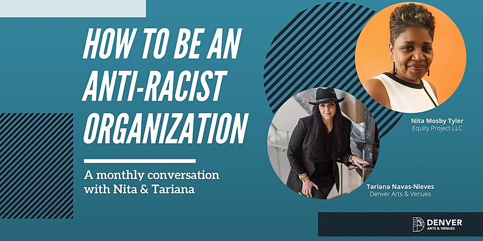 How to Be an Anti-Racist Organization Monthly Series with Nita & Tariana