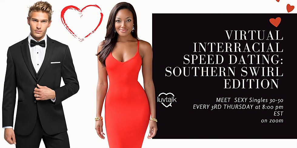 Virtual Interracial Speed Dating Singles :South Edition 30's- 50's
