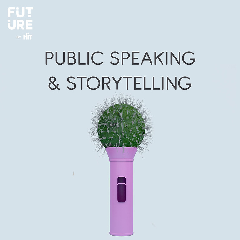 Public Speaking& Storytelling- HIT
