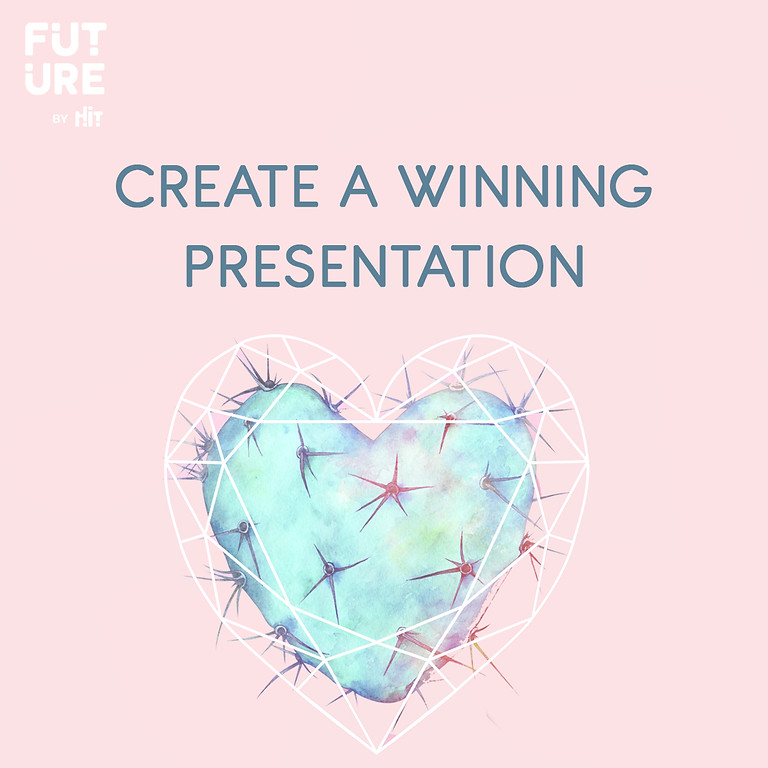 Create A Winning Presentation - HIT