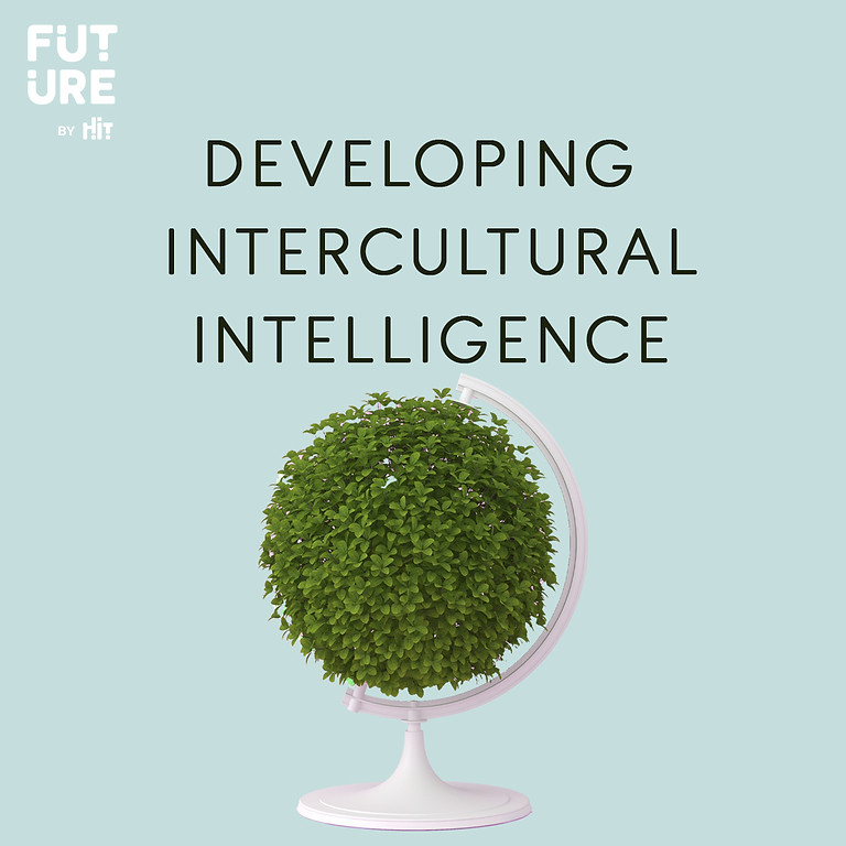 Developing Intercultural Intelligence - HIT