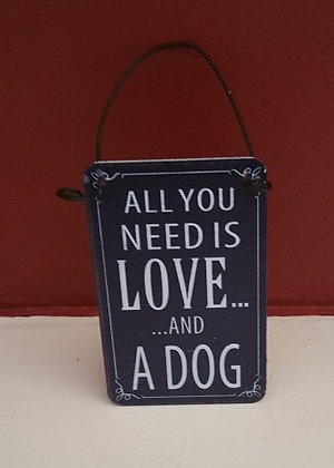 Mini All you need is love and a dog plaque