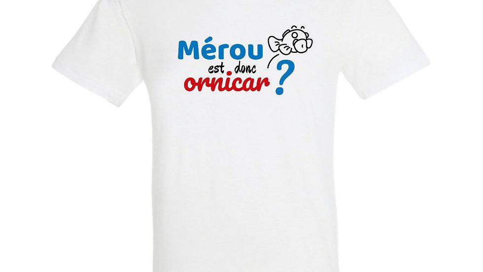 """T-shirt """"Mérou est donc ornicar?"""""""