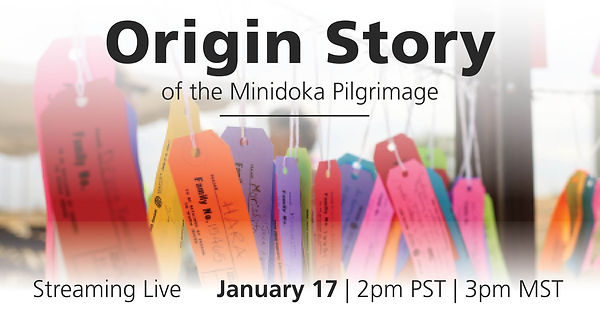 Minidoka Pilgrimage Origin Story.jpg
