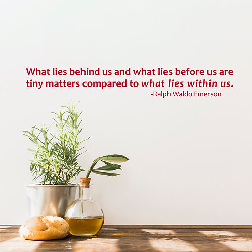 """What Lies Within Us Quote Decal 6"""" x 40"""""""