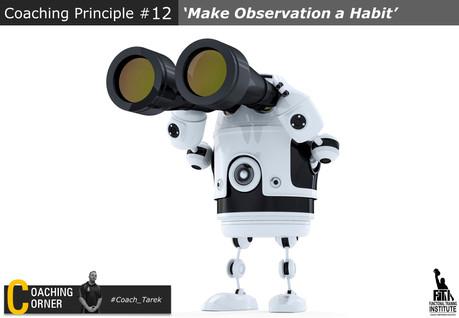 Coaching Principle: 'Make Observation a Habit'