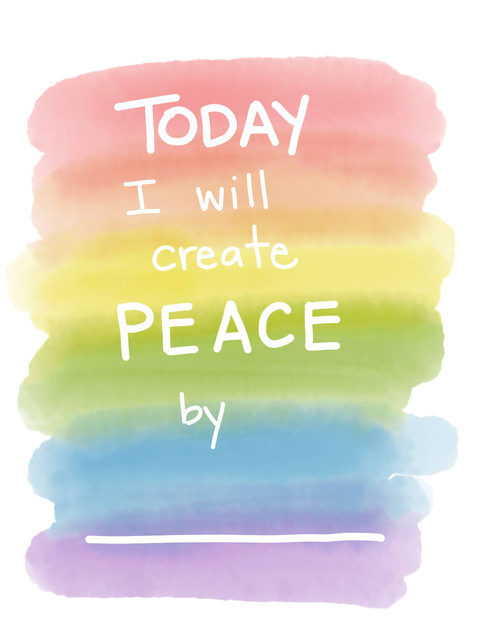 today i will create peace