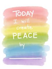 today i will create peace