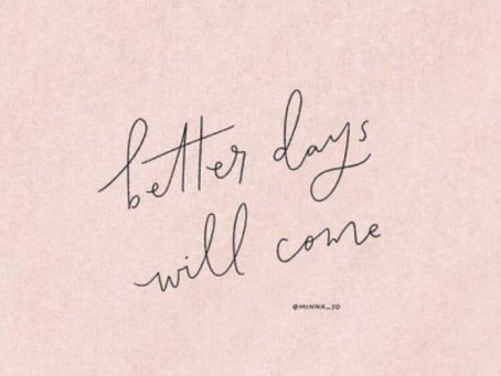 Better Days Will Come