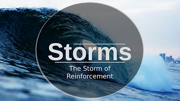 Storms - Week 2 - The Storm of Reinforcement.png