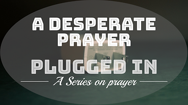 Plugged in - A desperate prayer.png