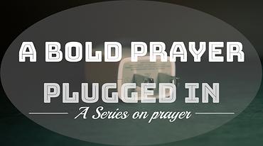 A bold prayer.png
