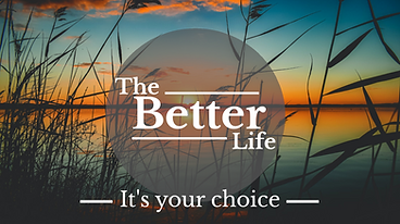 The Better Lif - W3 - It's your choice.p