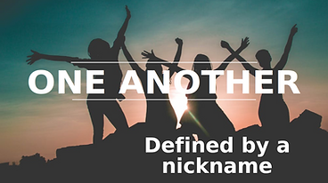 One Another Defined by a nickname..png