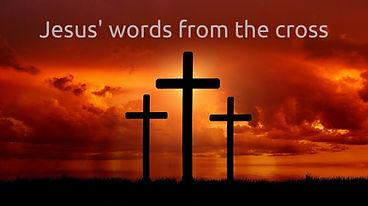 Jesus' words from the cross.jpg
