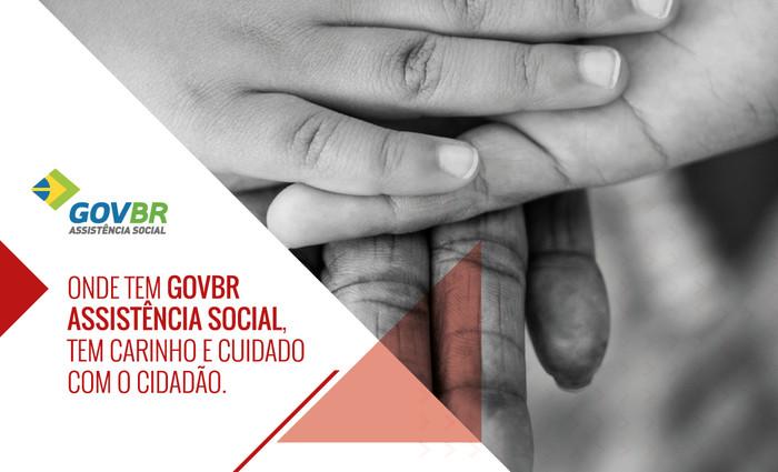 GOVBR Assistência Social: carinho e cuidado com o cidadão.