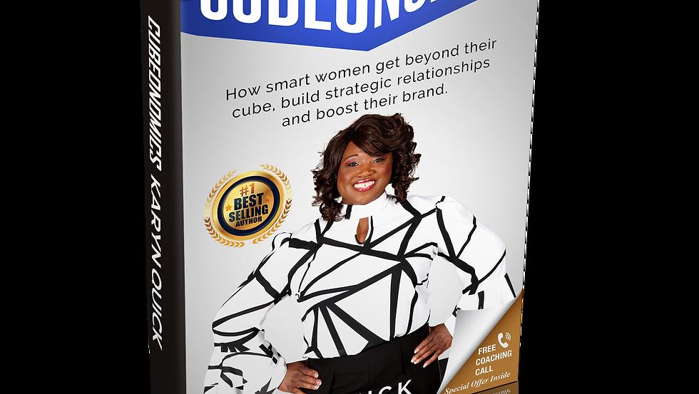 Cubeonomics: How smart women get beyond their cube, build...