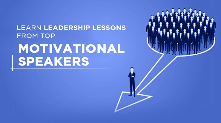 Learn Leadership Lessons from Top Motivational Speakers