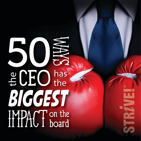 50 Ways the CEO Has the Biggest Impact on the Board