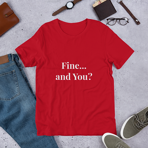 Short-Sleeve Unisex Cotton T-Shirt, Fine and You?