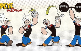 How to be Indestructible Like Popeye, Without Eating Spinach