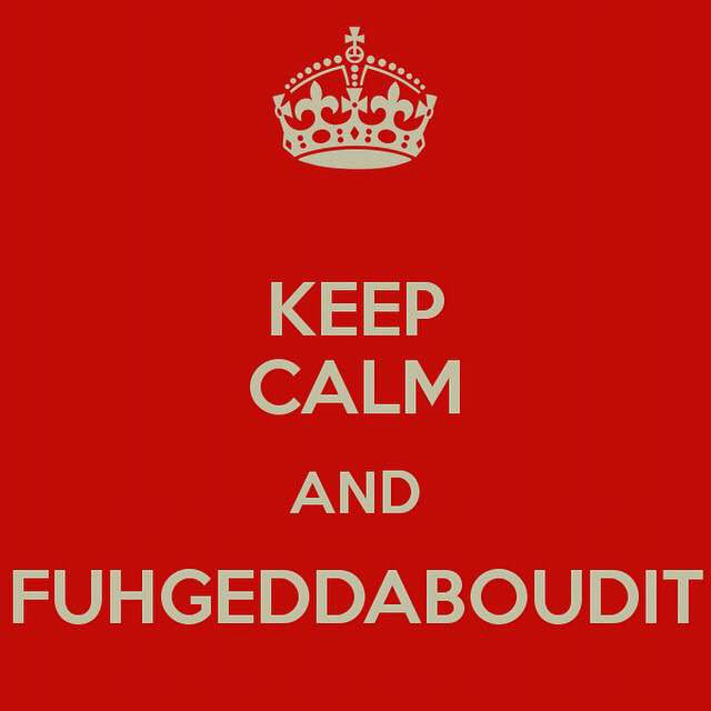 Fuhgeddaboudit_square.JPG