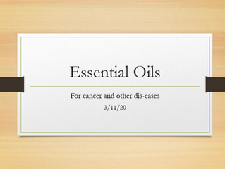 Essential Oils, Cancer, Viruses and other Dis-eases