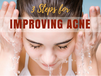 3 STEPS TO IMPROVE YOUR ACNE