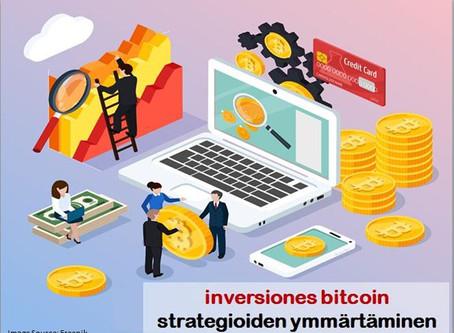 inversiones bitcoin strategioiden ymmärtäminen
