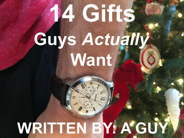 14 gifts guys actually want written by a guy