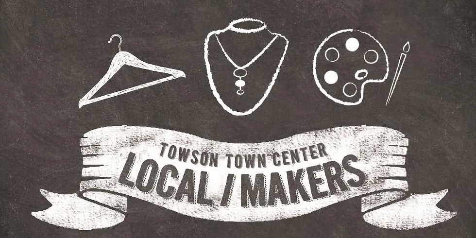 Towson Town Center - Local Makers Event at Level 3 Rotunda